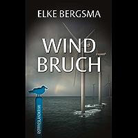 Windbruch - Ostfrieslandkrimi (Büttner Und Hasenkrug 1) (German Edition)