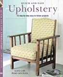 Quick and Easy Upholstery: 15 Step-by-step Easy-to-follow Projects (Quick and Easy (Cico Books))