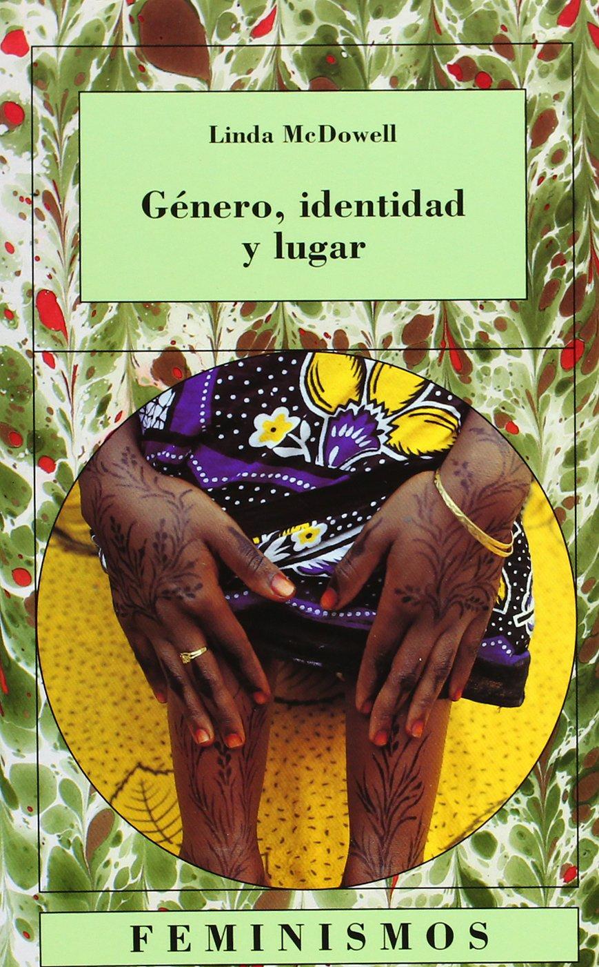 Género, identidad y lugar: Un estudio de las geografías feministas ...