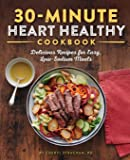 The 30-Minute Heart Healthy Cookbook: Delicious
