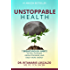 Unstoppable Health: 7 Breakthrough Habits to Feel  Younger, Grow Stronger, and Enjoy More Energy