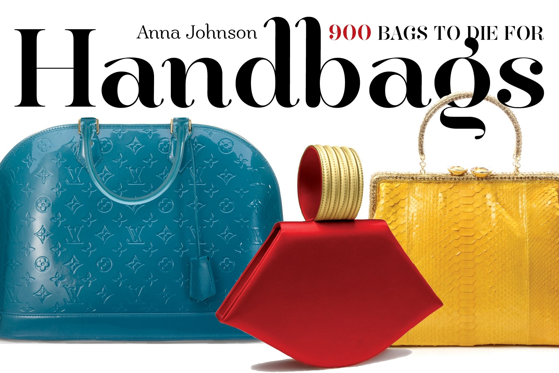 f9c196d108 Handbags 900 Bags to Die for  Amazon.co.uk  Anna Johnson