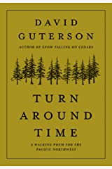 Turn Around Time: A Walking Poem for the Pacific Northwest Hardcover