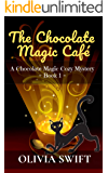 The Chocolate Magic Café: A Chocolate Magic Cozy Mystery