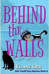 Behind the Walls (Jolie Gentil Cozy Mystery Series Book 6)