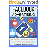 Facebook Advertising: Build Your Online Business Empire, Learn Marketing and the Internet Millionaire's Secret to Work from Home, A Sales Development Playbook (Business and Money 1)