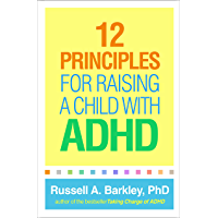 12 Principles for Raising a Child with ADHD (English Edition)