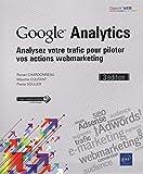 Google Analytics - Analysez votre trafic pour piloter vos actions webmarketing (3e édition)