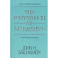 The Pentateuch as Narrative: A Biblical-Theological Commentary (English Edition)