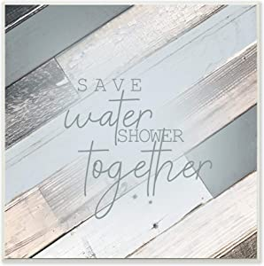 Stupell Industries Save Water Shower Together Slate Blue Planked Wood Look Wall Plaque, 12 x 12, Multi-Color