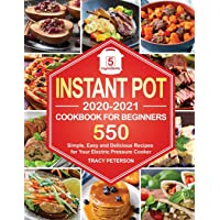 Instant Pot Cookbook for Beginners: 5-Ingredient Instant Pot Recipes - 550 Simple, Easy and Delicious Recipes for Your…
