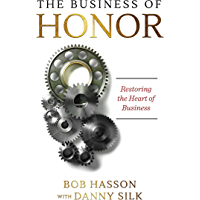 The Business of Honor: Restoring the Heart of Business (English Edition)