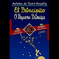 El Principito - O Pequeno Príncipe: Textos bilingües en paralelo - Texto bilíngue em paralelo: Español - Portugués…
