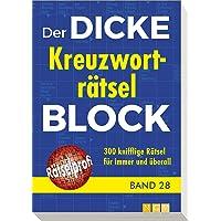 Der dicke Kreuzworträtsel-Block Band 28: 300 knifflige Rätsel für immer und überall