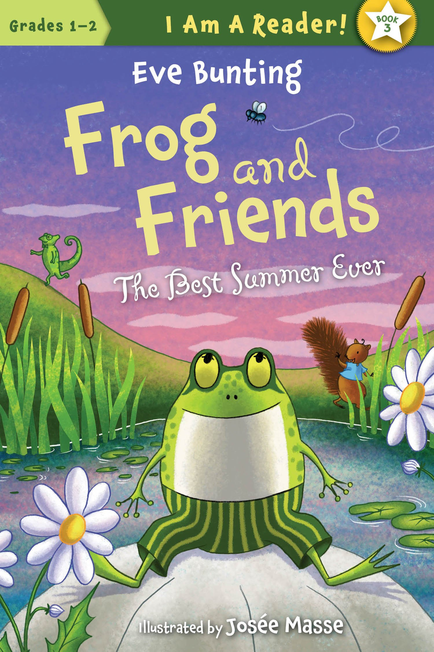The Best Summer Ever I Am A Reader Frog And Friends Eve Bunting Jose Masse 9781585366910 Amazon Books