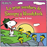 La gran aventura de Snoopy y Woodstock (Snoopy and Woodstocks Great Adventure) (Peanuts