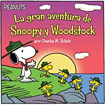 La gran aventura de Snoopy y Woodstock (Snoopy and Woodstocks Great Adventure) (Peanuts) (Spanish Edition) Apr 4, 2017