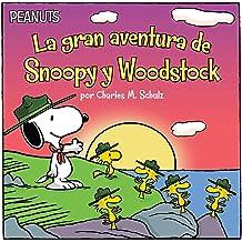 La gran aventura de Snoopy y Woodstock (Snoopy and Woodstocks Great Adventure) (Peanuts) (Spanish Edition) Apr 4, 2017