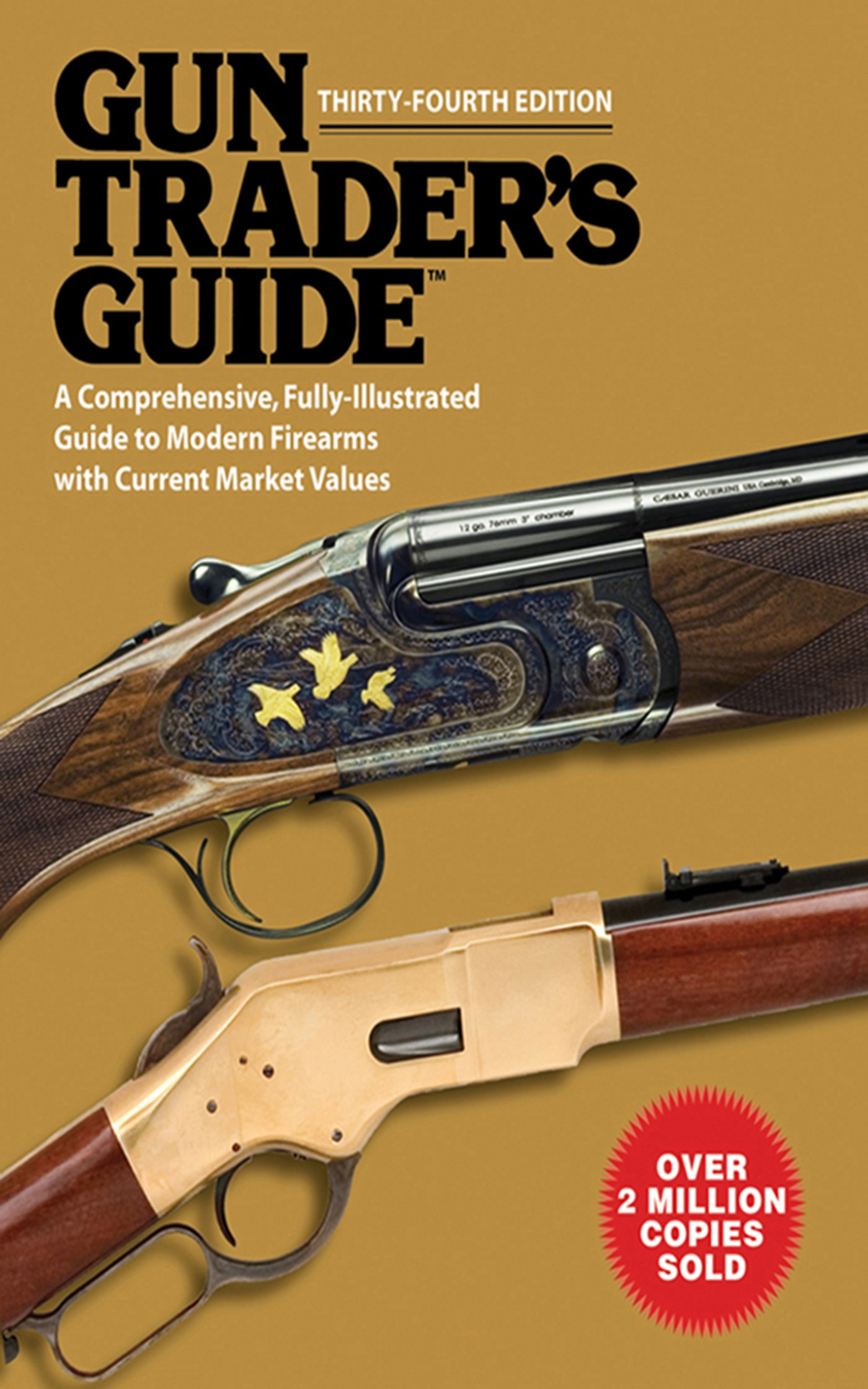 Read Online Gun Trader?s Guide, Thirty-Fourth Edition: A Comprehensive, Fully-Illustrated Guide to Modern Firearms with Current Market Values ebook