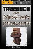 Tagebuch eines Minecraft Dorfbewohners! (Buch 22)  Inoffizielle Minecraft Bücher (Minecraft Bücher für Kinder) (Tagebuch eines Minecraft Max)