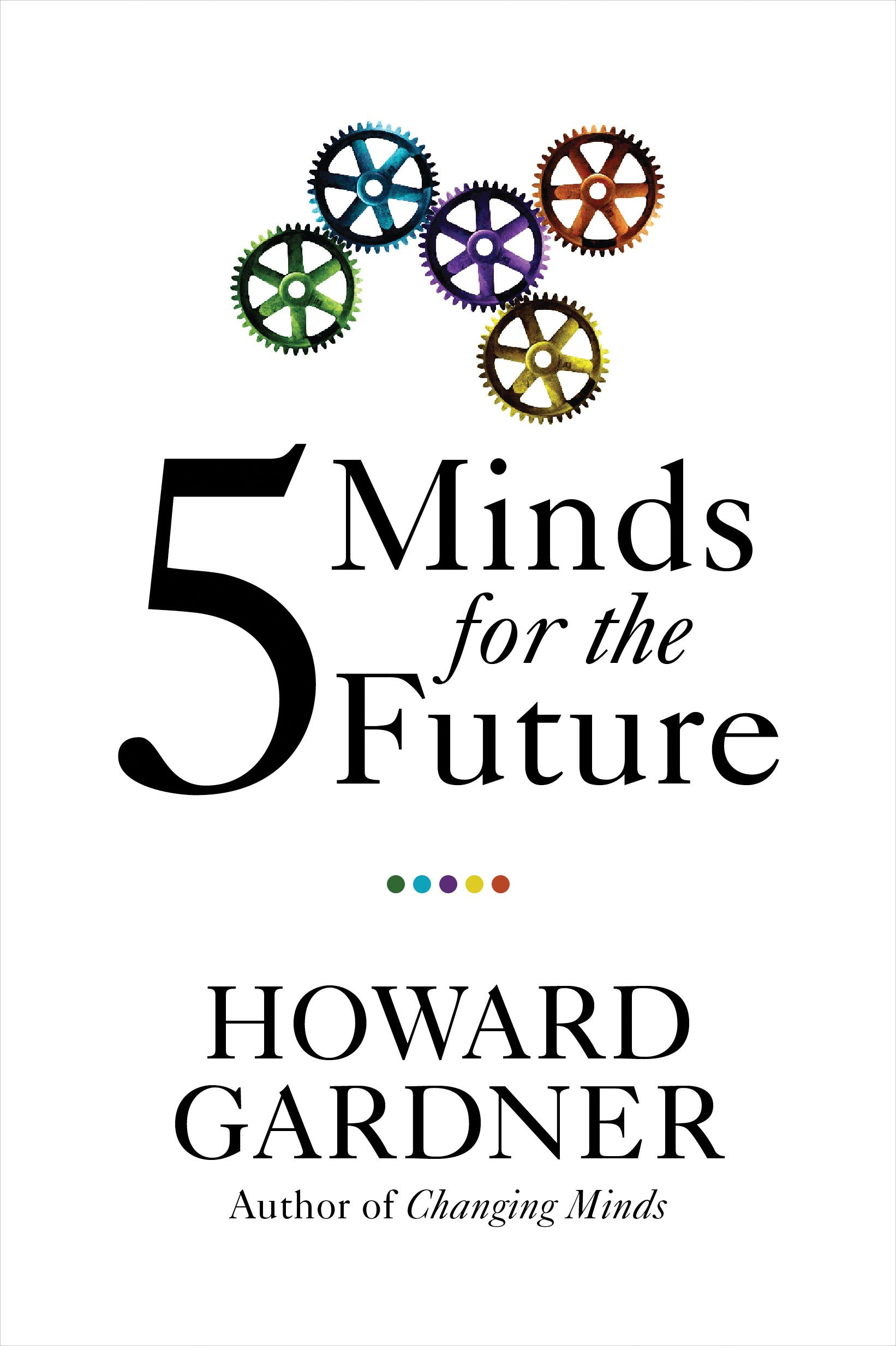 Five Minds for the Future: Amazon.de: Howard Gardner: Fremdsprachige ...