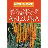 Month-By-Month Gardening in the Deserts of Arizona: What to Do Each Month to Have a Beautiful Garden All Year