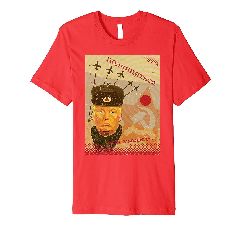 Trump Russia Propaganda Poster Premium Distressed T-Shirt-CD