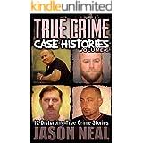 True Crime Case Histories - Volume 6: 12 Disturbing True Crime Stories (True Crime Collection)