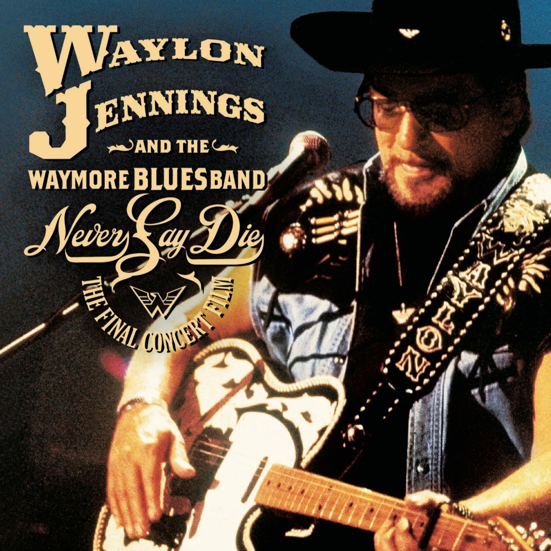 waylon jennings the waymore blues band never say the