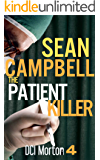 The Patient Killer: Some deserve to live. Others deserve to die. (DCI Morton Book 4)