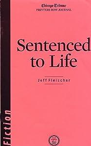 Sentenced to Life (Short Story by Jeff Fleischer)