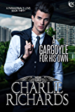 A Gargoyle for his Own (A Paranormal's Love Book 30)