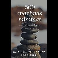 500 máximas mínimas: para un Despertar de la Conciencia