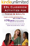 ESL Classroom Activities for Teens and Adults: ESL games, fluency activities and grammar drills for EFL and ESL students.