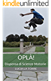 OPLÀ!: Dispensa di Scienze Motorie