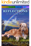 Jack McAfghan: Reflections on Life with my Master (Jack McAfghan Pet Loss Trilogy Book 1)