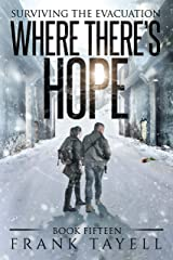 Surviving the Evacuation, Book 15: Where There's Hope Kindle Edition