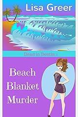 Beach Blanket Murder: A cozy mystery (Dead in Destin Book 1) Kindle Edition