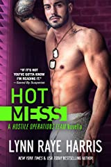 HOT Mess (Expanded Edition)(Hostile Operations Team - Book 2) Kindle Edition