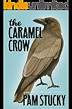 The Caramel Crow: A Megan Montaigne Mystery (Megan Montaigne Mysteries Book 3)