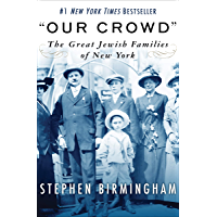 """""""Our Crowd"""": The Great Jewish Families of New York (Modern Jewish History)"""