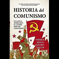 Historia del comunismo: De Marx a Gorbachov, el camino rojo del marxismo. (Biblioteca de Historia) (Spanish Edition)