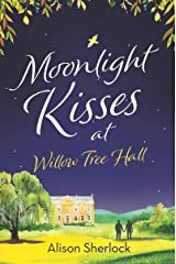Moonlight Kisses at Willow Tree Hall (The Willow Tree Hall Series Book 4) Kindle Edition