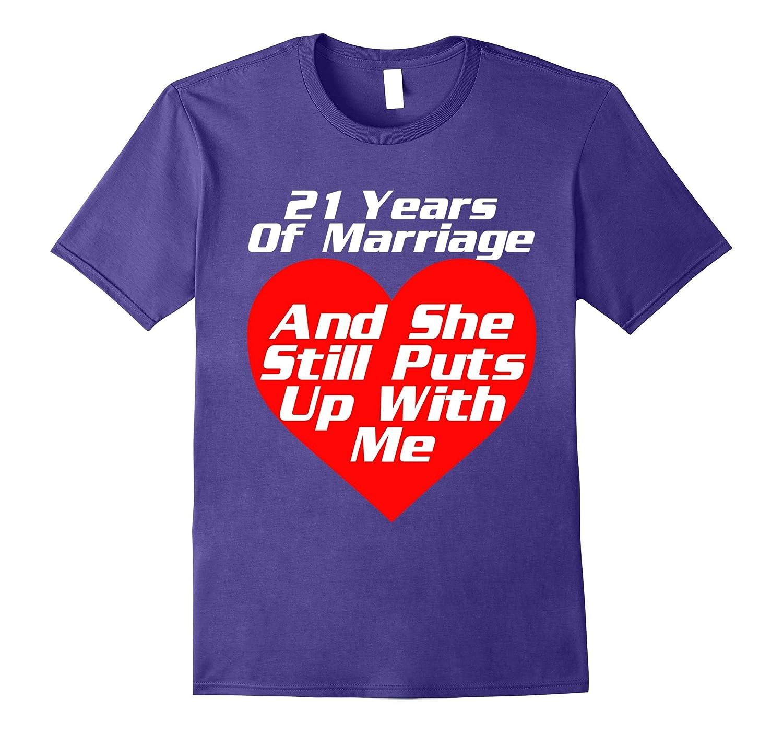 21 Wedding Anniversary Gifts: 21 Years 21st Wedding Anniversary Gift Shirt Puts Up With