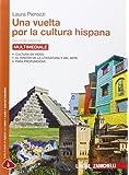Una vuelta por la cultura hispana. Per le Scuole superiori. Con Contenuto digitale (fornito elettronicamente)