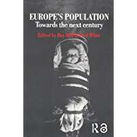 Europes Population: Towards the Next Century (English Edition)