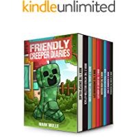 The Friendly Creeper Diaries Books 1 to 9: Unofficial Minecraft Book for Kids, Teens and Minecrafters - Adventure Fan…