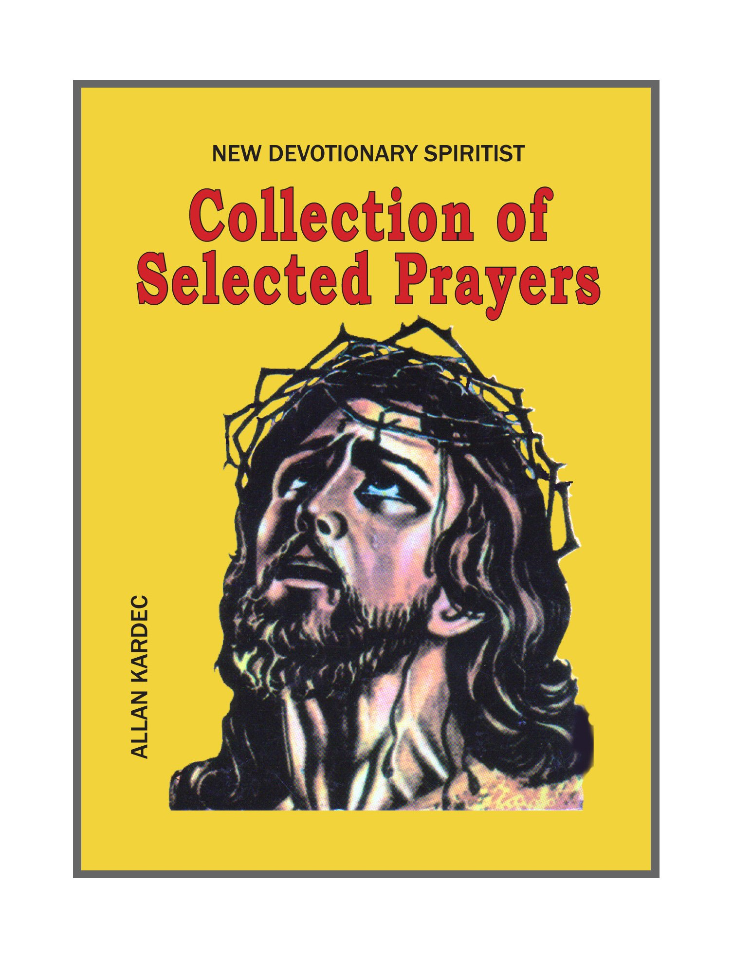 Collection of selected prayers: Allan Kardec: Amazon com: Books