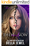Then and Now (The Edge Of Retaliation Book 3)