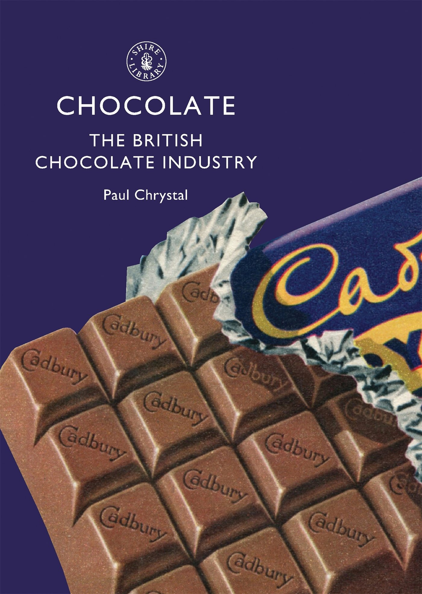 Chocolate: The British Chocolate Industry (Shire Library): Paul ...